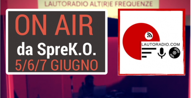 LAUTORADIO ON AIR|Diretta da SpreK.O.
